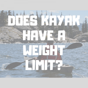 does kayak have a weight limit